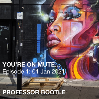 You're On Mute… Episode 1