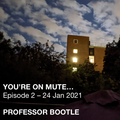 You're On Mute… Episode 2